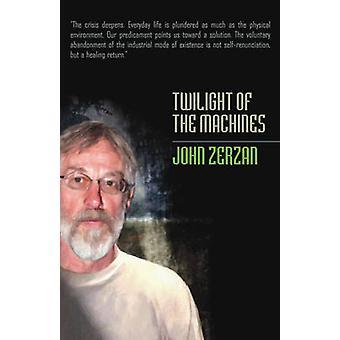 Twilight of the Machines by John Zerzan - 9781932595314 Book
