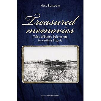 Treasured Memories - Tales of Buried Belongings in Wartime Estonia by