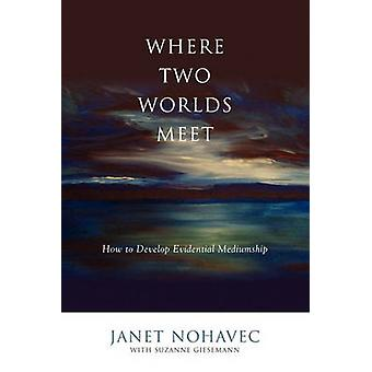 Where Two Worlds Meet by Nohavec & Janet