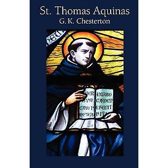 St. Thomas Aquinas by Chesterton & G. K.