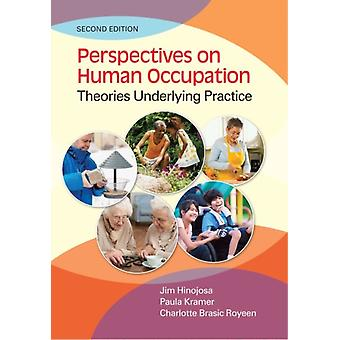 Perspectives on Human Occupation 2e by Hinojosa & Kramer