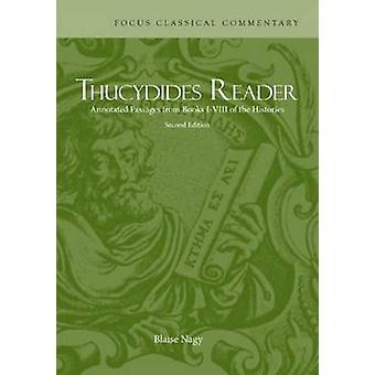 Thucydides Reader  Annotated Passages from Books IVIII of the Histories by Thucydides & Edited by Blaise Nagy