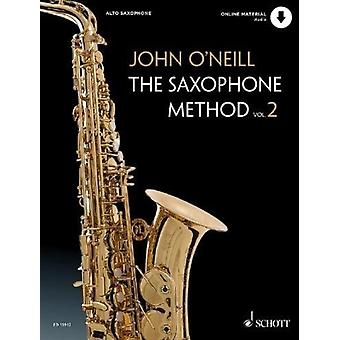 The Saxophone Method The Saxophone Method 2 by John O Neill