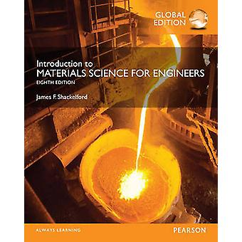 Introduction to Materials Science for Engineers Global Edit by James Shackelford