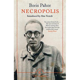 Necropolis by Boris Pahor & Translated by Michael Biggins & Introduction by Alan Yentob
