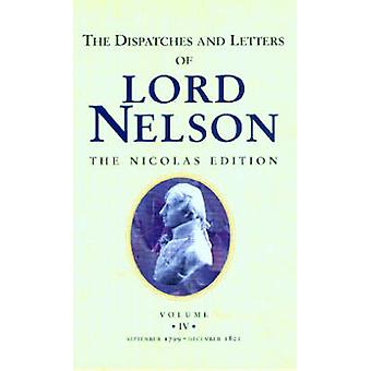 Dispatches amp Letters vol.iv of Lord Nelson by Viscount Horatio Nelson Nelson & Volume editor Sir Nicholas Harris Nicolas