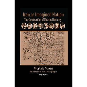 Iran as Imagined Nation by Vaziri & Mostafa