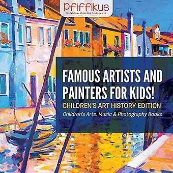 Famous Artists and Painters for Kids Childrens Art History Edition  Childrens Arts Music  Photography Books by Pfiffikus