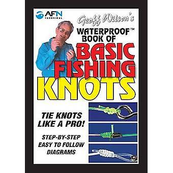 Geoff Wilson's Waterproof Book of Basic Fishing Knots - Tie Knots Like