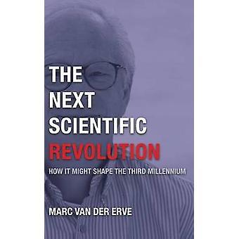 The Next Scientific Revolution by van der Erve & Marc