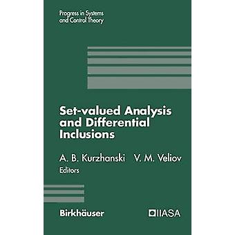 SetValued Analysis and Differential Inclusions by Kurzhanski & Alexander B.
