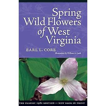 Spring Wildflowers of West Virginia by Core & Earl L