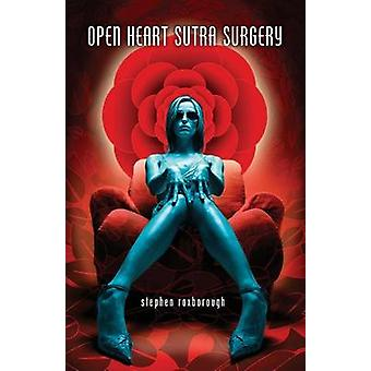 Open Heart Sutra Surgery by Roxborough & Stephen