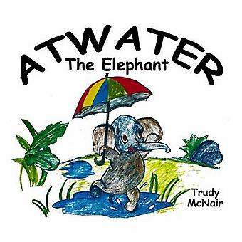 Atwater the Elephant by McNair & Trudy