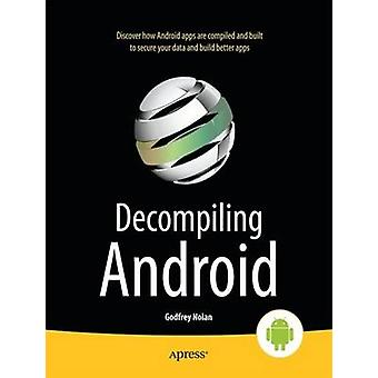 Decompiling Android by Nolan & Godfrey