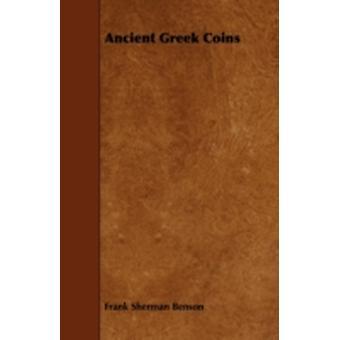 Ancient Greek Coins by Benson & Frank Sherman