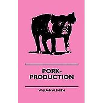 PorkProduction by Smith & William W.