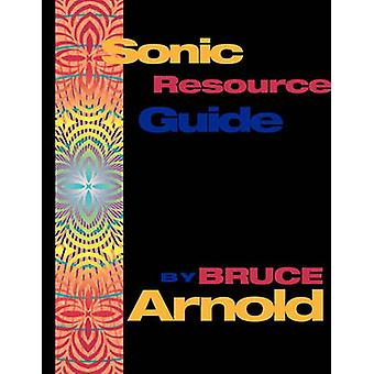 Sonic Resource Guide by Arnold & Bruce E