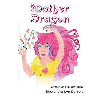 Mother Dragon door Shawndra Lyn Daniels
