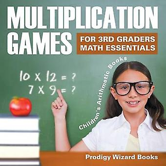 Multiplication Games for 3Rd Graders Math Essentials   Childrens Arithmetic Books by Prodigy Wizard Books