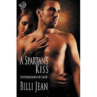 Sisterhood of Jade A Spartans Kiss by Jean & Billi
