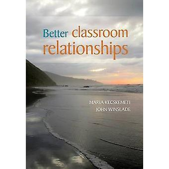 Better classroom relationships by Kecskemeti & Maria