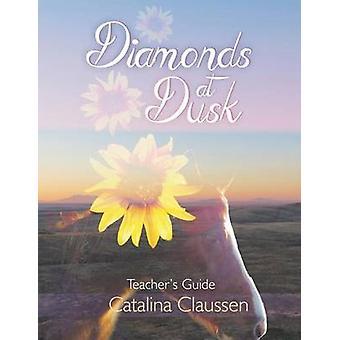 Diamonds at Dusk Teachers Guide by Claussen & Catalina