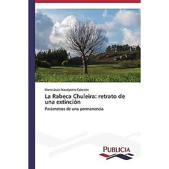 La Rabeca Chuleira retrato de una extincin by Navalpotro Cabezn Mara Jess