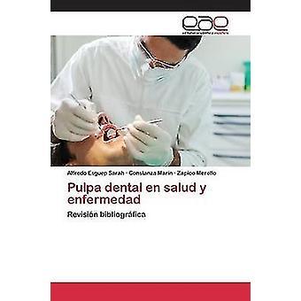 Pulpa dental en salud y enfermedad di Esguep Sarah Alfredo