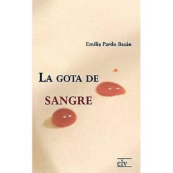 La Gota de Sangre by Pardo Bazan & Emilia