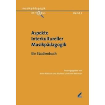Aspekte Interkultureller MusikpdagogikEin Studienbuch by Niessen & Anne