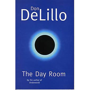 The Day Room by DeLillo & Don