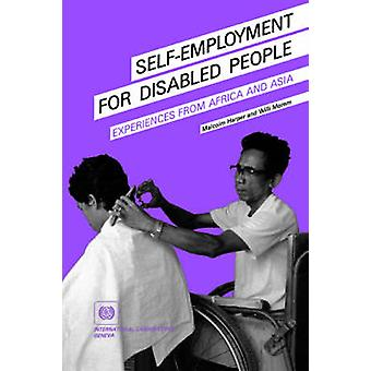Selfemployment for disabled people. Experiences from Africa and Asia by Harper & Malcolm