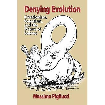 Denying Evolution - Creation - Scientism and the         Nature of Sci