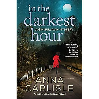 In The Darkest Hour - A Gin Sullivan Mystery by Anna Carlisle - 978168