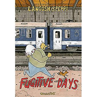 Langosh and Peppi - Fugitive Days by Veronica Post - 9781772620443 Book