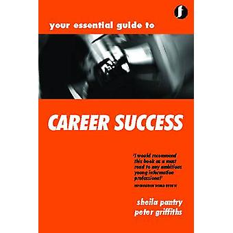Your Essential Guide to Career Success (2nd Revised edition) by Sheil
