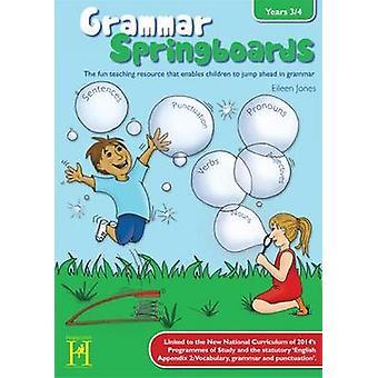 Grammar Springboards Year 3-4 - Years 3/4 (New edition) by Eileen Jone