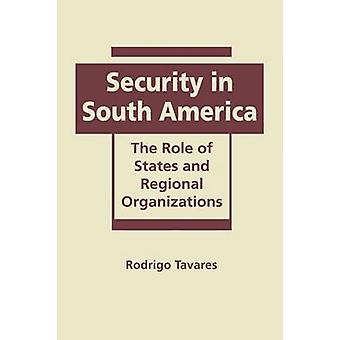 Security in South America - The Role of States and Regional Organizati