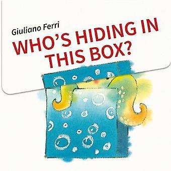 Whoas Hiding In This Box? by Giuliano Ferri - 9789888341962 Book
