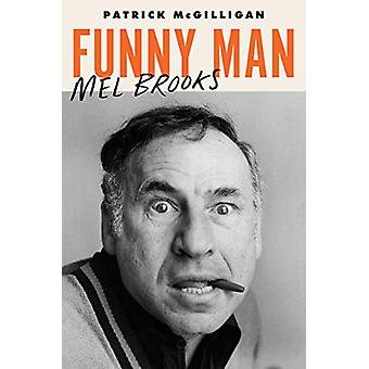 Funny Man - Mel Brooks by Patrick McGilligan - 9780062560995 Book