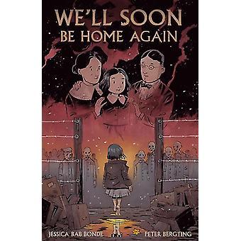 Well Soon Be Home Again by Jessica Bab Bonde