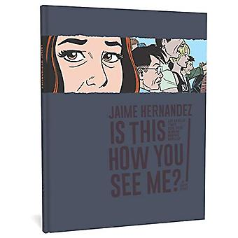 Is This How You See Me? by Jaime Hernandez - 9781683961826 Book