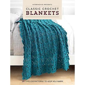 Classic Crochet Blankets - 18 Timeless Patterns to Keep You Warm by In