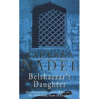 Belshazzar's Daughter by Barbara Nadel - 9780747262176 Book