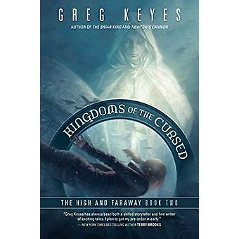Kingdoms of the Cursed - The High and Faraway - Book Two by Greg Keyes