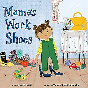 Mama's Work Shoes by Caron Levis - 9781419725548 Book
