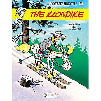Lucky Luke Vol 74 - The Klondike by Jean Leturgie - 9781849184960 Book