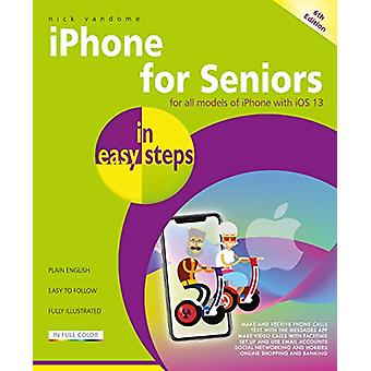 iPhone for Seniors in easy steps - Covers iPhones with iOS 13 by Nick