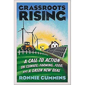 Grassroots Rising - A Call to Action on Climate - Farming -Food - and